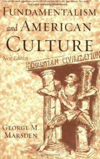 Fundamentalism-american-culture-george-m-marsden-paperback-cover-art